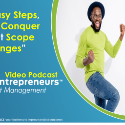 In 8 Easy Steps How to conquer project scope changes